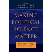 Making Political Science Matter by Sanford F. Schram