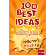 100 Best Ideas to Turbo Charge Your Children's Ministry by Dale Hudson