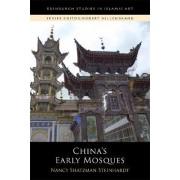 China's Early Mosques by Nancy Shatzman Steinhardt
