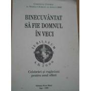 Binecuvantat Sa Fie Domnul In Veci Celebrari Si Rugaciuni Pentru Anul Sfant - Comitetul Central Al Marelui Jubileu Al Anului 2000