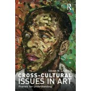 Cross-Cultural Issues in Art by Steven Leuthold