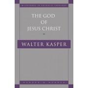 The God of Jesus Christ by Walter Kasper