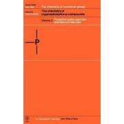 The Chemistry of Organophosphorus Compounds: Phosphine Oxides, Sulphides, Selenides and Tellurides v. 2 by F. R. Hartley