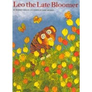 Leo the Late Bloomer by Robert Kraus
