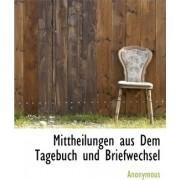 Mittheilungen Aus Dem Tagebuch Und Briefwechsel by Anonymous