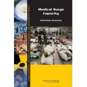 Medical Surge Capacity by Forum on Medical and Public Health Preparedness for Catastrophic Events