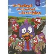 The Turkeys Who Learned to Speak Moo by Billie Huban