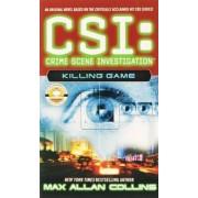 Killing Game: CSI: Crime Scene Investigation by Max Allan Collins