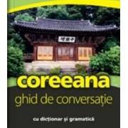 Coreeana. Ghid de conversatie cu dictionar si gramatica