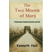 The Two Moons of Mars: A Pilgrimage of Southern Ancestry and Faith
