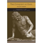 The Conquest of Gaul (Barnes & Noble Library of Essential Reading) by Julius Caesar