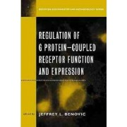 Regulation and G Protein-coupled Receptor Function and Expression by Jeffrey L. Benovic