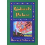 Gabriel's Palace by Howard Schwartz