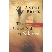 The Other Side of Silence by Andre Brink