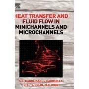 Heat Transfer and Fluid Flow in Minichannels and Microchannels by Satish Kandlikar