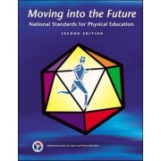 Moving into the Future by National Association for Sport and Physical Education
