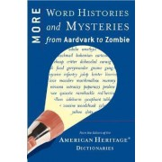 More Word Histories and Mysteries by American Heritage Dictionary