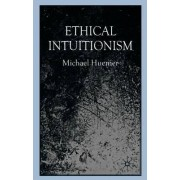 Ethical Intuitionism by Michael Huemer