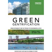 Green Gentrification by Kenneth A. Gould