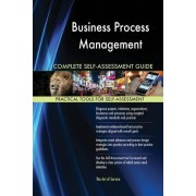 Business Process Management Complete Self-Assessment Guide