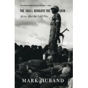 The Skull Beneath the Skin by Mark Huband