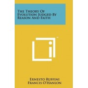 The Theory of Evolution Judged by Reason and Faith by Ernesto Ruffini