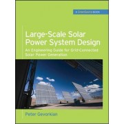 Large-Scale Solar Power System Design (GreenSource Books) by Peter Gevorkian