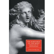 The Rhetoric of the Body from Ovid to Shakespeare by Lynn Enterline