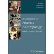 A Companion to Forensic Anthropology by Dennis Dirkmaat