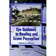 Eye Guidance in Reading and Scene Perception by G. Underwood