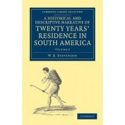 A Historical and Descriptive Narrative of Twenty Years' Residence in South America by W. B. Stevenson