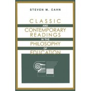 Classic and Contemporary Readings in the Philosophy of Education by Professor Emeritus of Philosophy Steven M Cahn