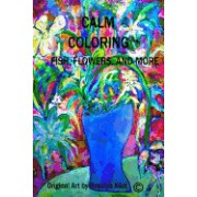 Calm Coloring-Fish, Flowers and More