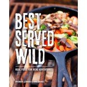 Best Served Wild: Real Food for Real Adventures, Paperback