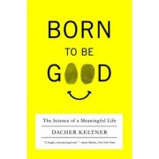 Born to be Good by Dacher Keltner
