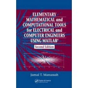 Elementary Mathematical and Computational Tools for Electrical and Computer Engineers Using MATLAB by Jamal T. Manassah