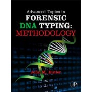Advanced Topics in Forensic DNA Typing: Methodology by John Butler