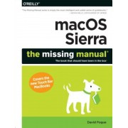 macOS Sierra: The Missing Manual: The Book That Should Have Been in the Box, Paperback