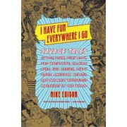 I Have Fun Everywhere I Go by Edison Mike