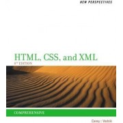 New Perspectives on HTML, CSS, and XML, Comprehensive by Patrick Carey