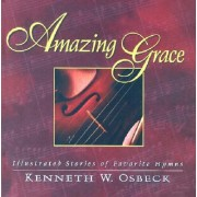 Amazing Grace: Gift Edition by K.W. Osbeck