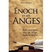Enoch Et Les Anges - Etre Enseigné Par Un Ange, Voilà Le Secret