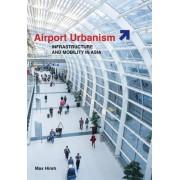 Airport Urbanism by Max Hirsh