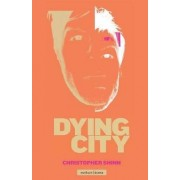 Dying City by Christopher Shinn