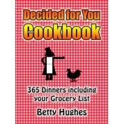 Decided for You Cookbook by Betty Hughes
