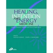 Healing, Intention and Energy Medicine by Wayne B. Jonas