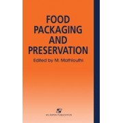 Food Packaging and Preservation by M. Mathlouthi