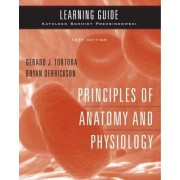 Learning Guide to accompany Principles of Anatomy and Physiology, 12e by Gerard J. Tortora
