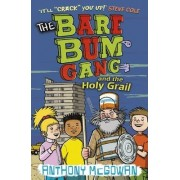 The Bare Bum Gang and the Holy Grail by Anthony McGowan