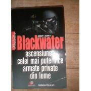 Blackwater Ascensiunea Celei Mai Puternice Armate Private Din Lume - Jeremy Scahill